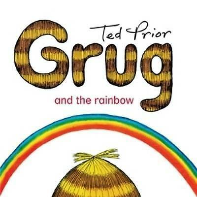 New, Ted Prior. Grug And The Rainbow. 9780731813902
