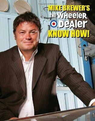 Mike Brewer's The Wheeler Dealer Know How! Car Flipping Book NEW HARDCOVER NEW