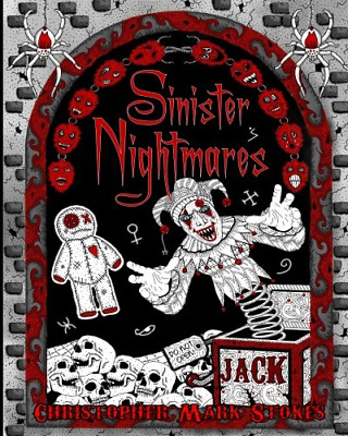 Sinister Nightmares: Horror Adult Colouring Book: Stress Relieving Horror Colour