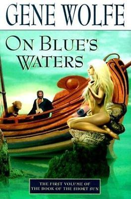 NEW - On Blue's Waters: Volume One of 'The Book of the Short Sun'