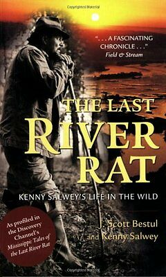 THE LAST RIVER RAT ~ Kenny Salwey's Life in the Wild Book Survival Prepper NEW !