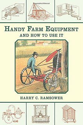 Handy Farm Equipment and How to Use It NEW BOOK Deere Deering Farmall Oliver NR