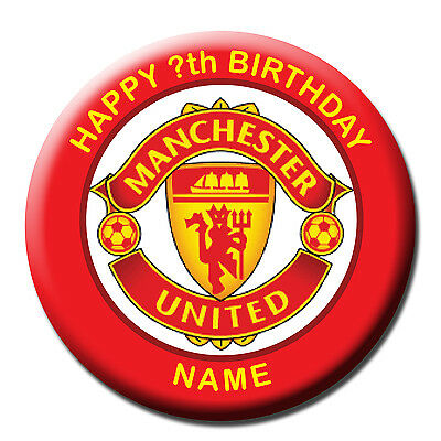 PERSONALISED MANCHESTER UNITED BIRTHDAY BADGES MAGNET MIRROR 58MM or 77MM