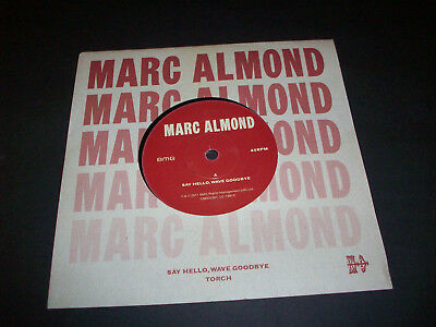 "MARC ALMOND - SAY HELLO WAVE GOODBYE/TORCH 2017 7"" single"