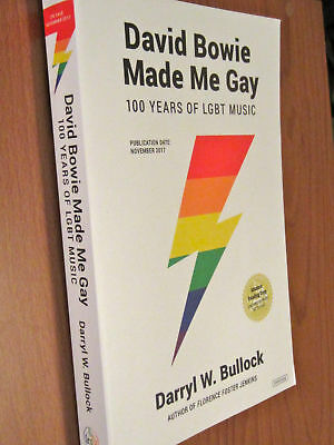 DAVID BOWIE MADE ME GAY 2017 Book 100 Years of LGBT MUSIC Darryl Bullock NEW SC