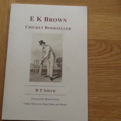 E.K.Brown Cricket Bookseller - Limited Edition  50/90 Copies - D.T.Smith
