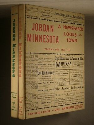 JORDAN MINNESOTA: A NEWSPAPER LOOKS AT A TOWN Volumes 1 & 2 History 1853-1930