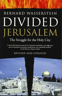Divided Jerusalem: the struggle for the holy city by Bernad Wasserstein