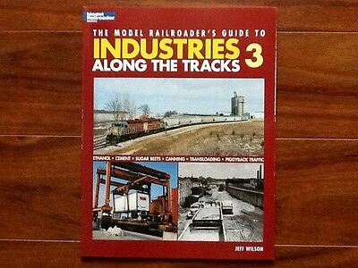 """Kalmbach Book """" Model Railroader's Guide to Industries 3 Along the Tracks"""" 12422"""