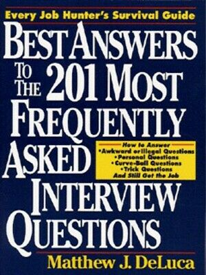 Best answers to the 201 most frequently asked interview questions by Matthew J