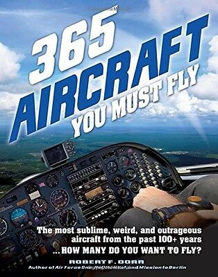 365 AIRCRAFT YOU MUST FLY Book Corsair Spartan Cessna Lockheed Bell Boeing NEW