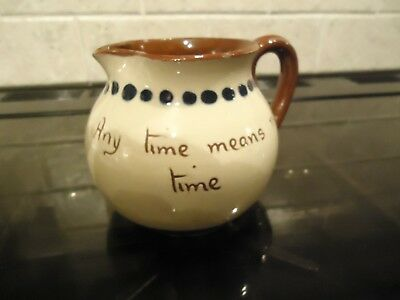 """Mottoware Pottery Jug With """"any Time Means No Time  """" Motto"""