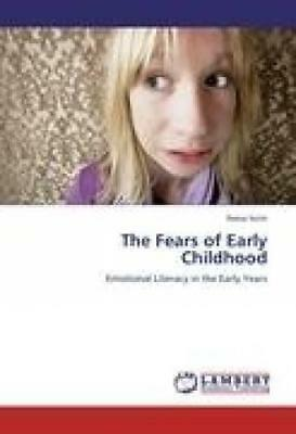 Sorin, Reesa: The Fears of Early Childhood