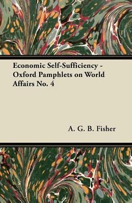 Fisher, A: Economic Self-Sufficiency - Oxford Pamphlets on W
