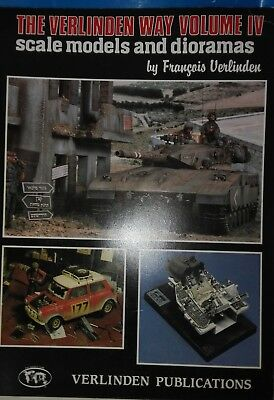 THE VERLINDEN WAY Volume IV  Scale Models and dioramas  by Verlinden