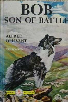 Bob : Son of Battle ( Famous Dog Stories ) by Ollivant, Alfred