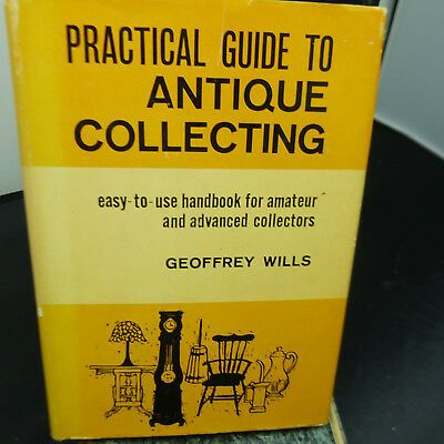Vintage hardcover PRACTICAL GUIDE TO ANTIQUE COLLECTING by Geoffrey Wills