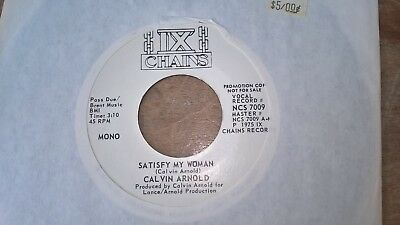 Calvin Arnold Us 1X Chains Promo 45 Satisfy My Woman 1975 Ex