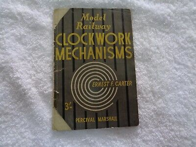 1950 book MODEL RAILWAY CLOCKWORK MECHANISMS> CARTER & MARSHALL