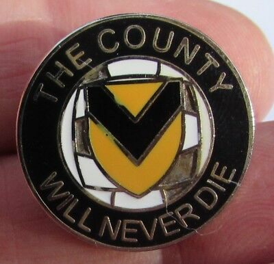 Metal Pin Badge - Newport County Afc - The County Will Never Die
