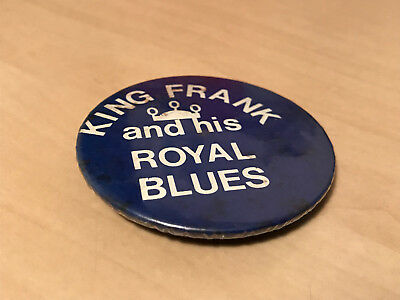 Vintage King Frank & His Royal Blues Chesterfield FC ? Pin Badge