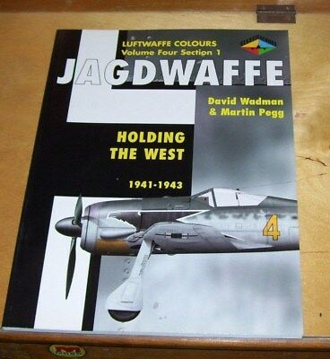 Luftwaffe Colours Volume 4 Section  1 Jagdwaffe Holding The West 1941-1943