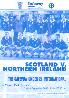 SCOTLAND UNDER 21s V NORTHERN IRELAND 6/9/2002 FRIENDLY INTERNATIONAL