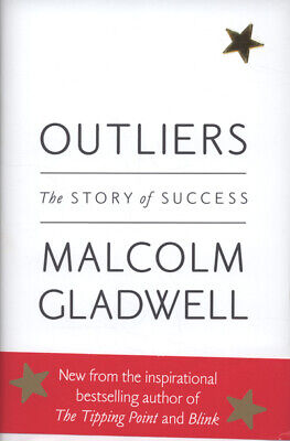 Outliers: the story of success by Malcolm Gladwell (Hardback)