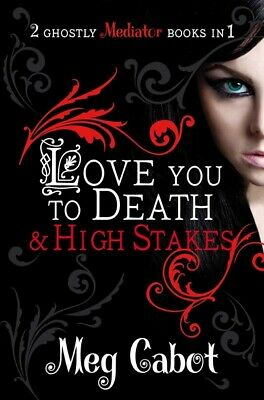 Love you to death: & High stakes : 2 ghostly mediator books in 1 by Meg Cabot