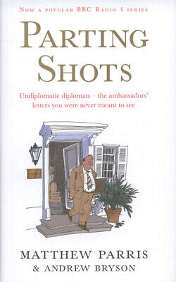 Parting shots by Matthew Parris (Hardback)