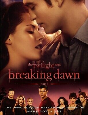 The twilight saga: Breaking dawn, part 1: the official illustrated movie