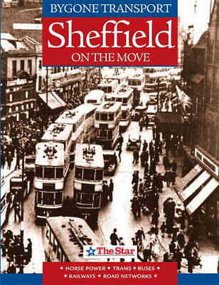 Bygone Transport: Sheffield on the Move by Andy Waple (Hardback)