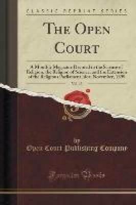 Company, Open Court Publishing: The Open Court, Vol. 13