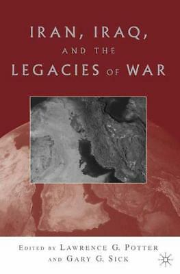 Iran, Iraq and the legacies of war by L. Potter (Paperback / softback)