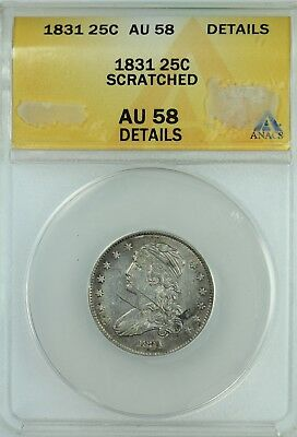 1831 Bust Quarter! Anacs Au58 Details! 25C! Us Coin Lot #6396