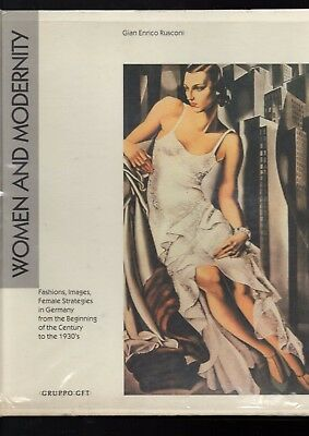 Women And Modernity. Fashions Images Female Strategies In Germany From The Begin