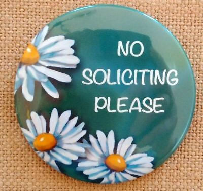 """Magnet, 3.5"""", NO SOLICITING PLEASE, Artwork of Daisies, Round Magnet, Sign"""
