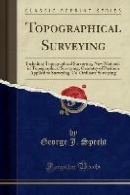 Specht, George J.: Topographical Surveying