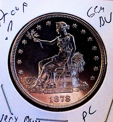 Trade Dollar 1878 Gem Proof? PL Cameo Monster Coin PR or MS+++++++ PR Look