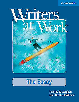 Writers at Work: The Essay Student's Book by Zemach, Dorothy, Stafford-Yilmaz, L