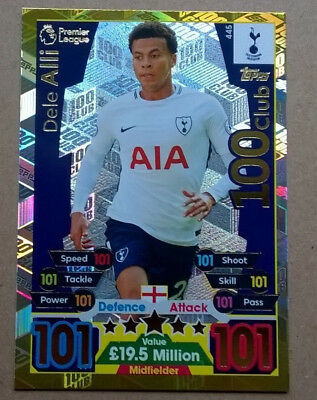 17 18 Match Attax Dele Alli Tottenham 101 Hundred Club Card 100 2017/2018 445
