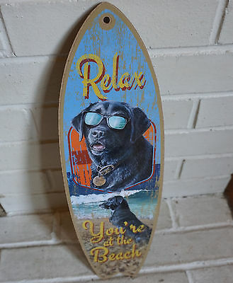 RELAX YOU'RE AT THE BEACH - BLACK LAB SURFBOARD SIGN Labrador Retriever Dog NEW