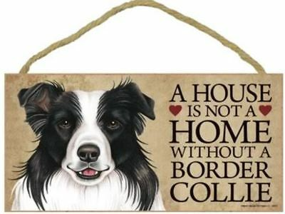 "House is Not a Home without a Border Collie Sign Plaque Dog 10"" x 5""  gift"