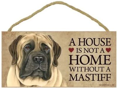 "House is Not a Home without an English Mastiff Sign Plaque Dog 10"" x 5"""