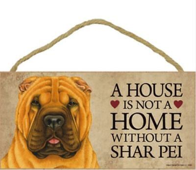 "House is Not a Home without a Shar Pei Sign Plaque Dog 10"" x 5"""