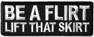 BE A FLIRT, LIFT THAT SKIRT - IRON or SEW-ON PATCH