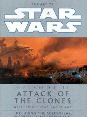 The art of Star Wars: episode II - attack of the clones by Mark Cotta Vaz