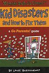 Mom the Toilet's Clogged!: Kid Disasters and How to Fix Them (Go-ExLibrary