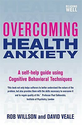 Overcoming Health Anxiety by Willson, Rob, Veale, David