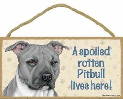 "Spoiled Rotten Pitbull Wood Sign Plaque Dog Pit Bull 10"" x 5"" grey gift"